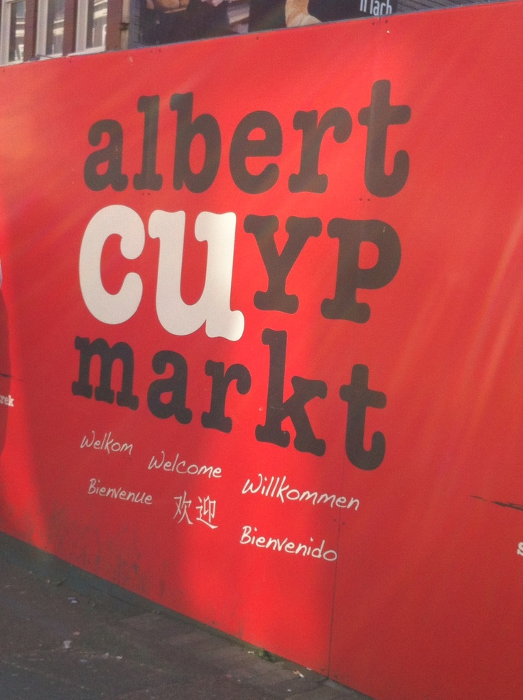Albert Cuyp Markt....everytime I 'm in Amsterdam you can find me there...as well in de 9straatjes..Haarlemmerstraat..and Westerpark!!