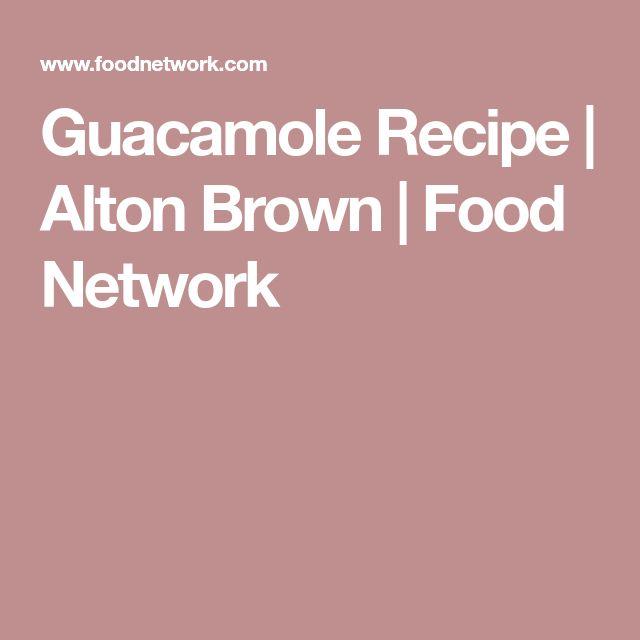 Guacamole Recipe | Alton Brown | Food Network