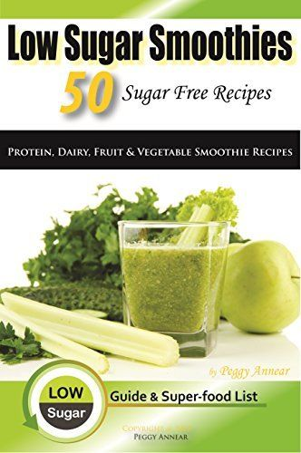 50 Sugar Free Smoothies - Protein, Dairy, Fruit and Vegetable Sugarless Recipes Fruit Infused Water Bottle - http://amzn.to/1GA2kjJ