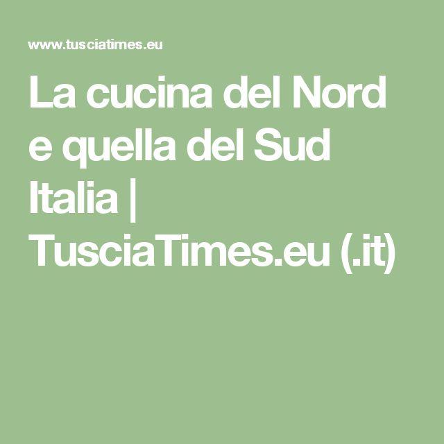 La cucina del Nord e quella del Sud Italia | TusciaTimes.eu (.it)