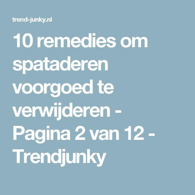 10 remedies om spataderen voorgoed te verwijderen - Pagina 2 van 12 - Trendjunky