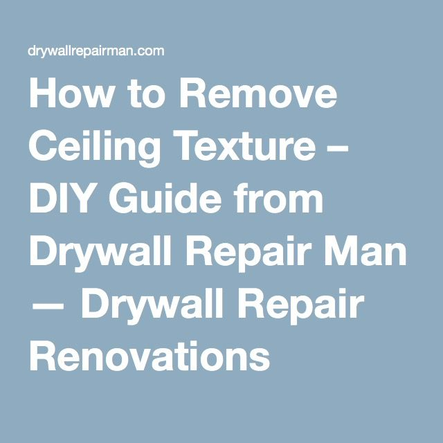 23 best images about ceilings on pinterest smooth for How to remove popcorn ceiling without water