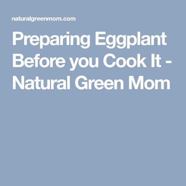 Preparing Eggplant Before you Cook It - Natural Green Mom