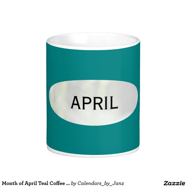 Month of April Teal Coffee Mug by Janz