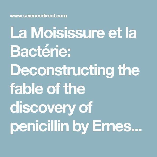 La Moisissure et la Bactérie: Deconstructing the fable of the discovery of penicillin by Ernest Duchesne