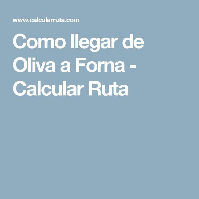 Como llegar de Oliva a Forna - Calcular Ruta