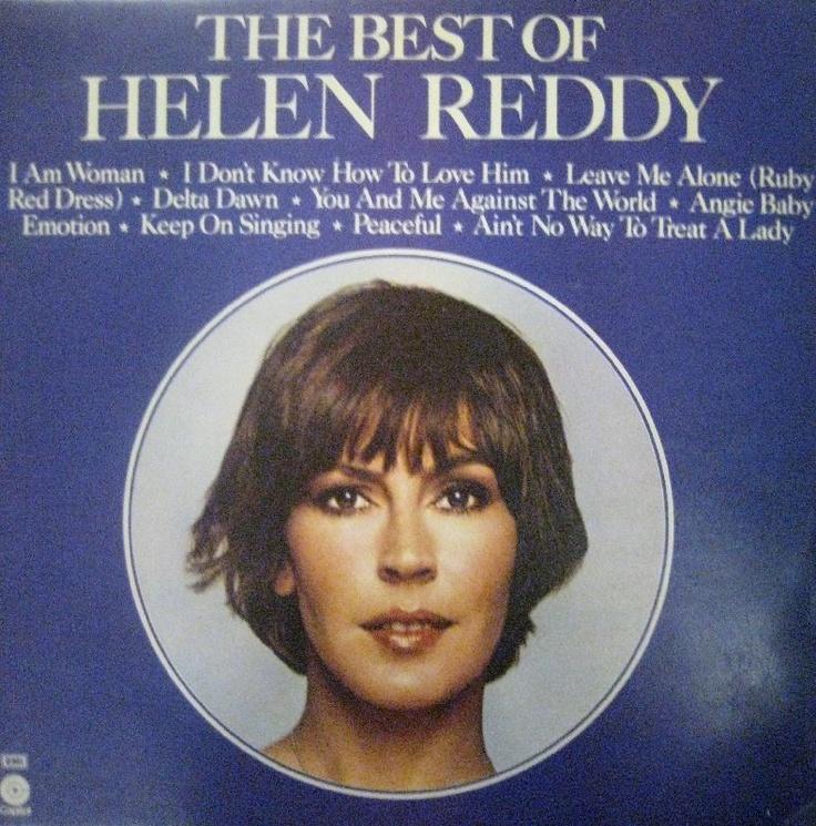 Helen Reddy - The Best Of Helen Reddy. My mom never missed an episode of the Helen Reddy Show.