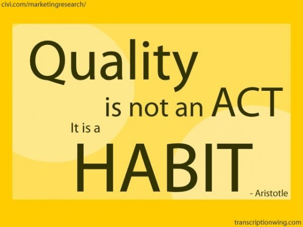 32 Best Images About Aristotle Quotes On Pinterest: Quality Is Not An Act, It Is A Habit.