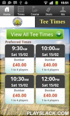 Dunbar Golf Tee Times  Android App - playslack.com , The Dunbar Golf app includes custom tee time bookings with easy tap navigation and booking of tee times. The app also supports promotion code discounts with a deals section, course information and an account page to look up past reservations and share these reservations with your playing partners via text and email.