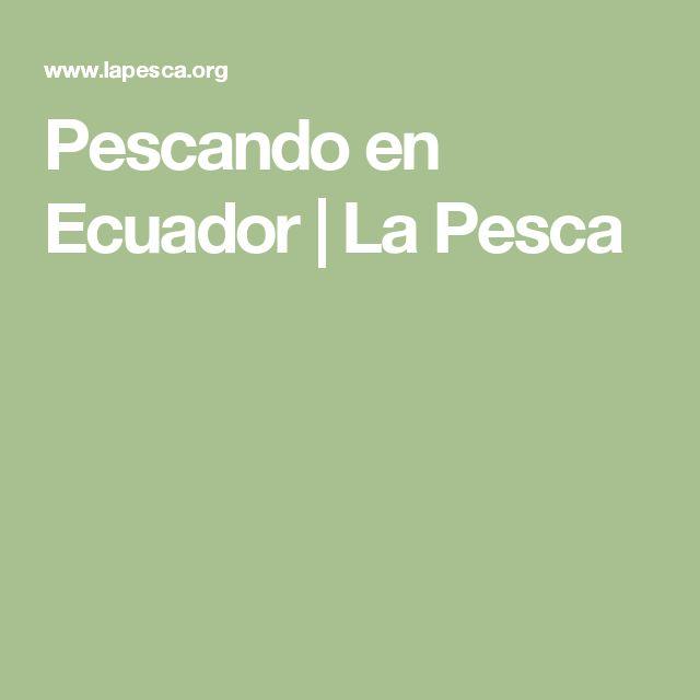 Pescando en Ecuador | La Pesca