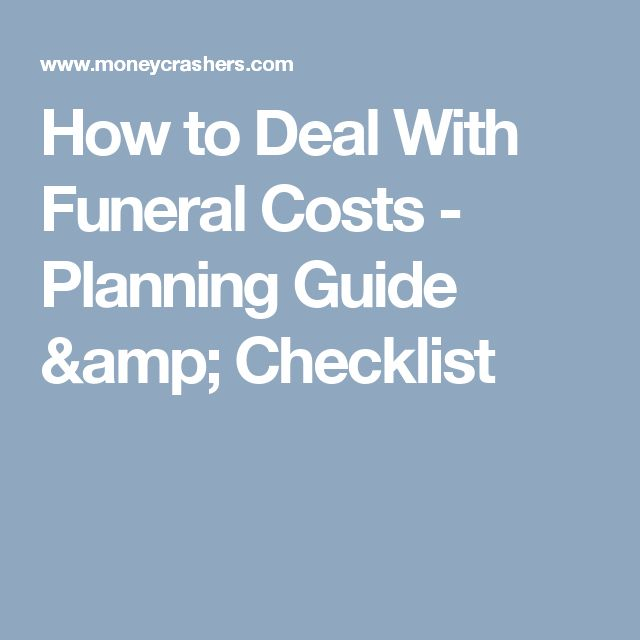How to Deal With Funeral Costs - Planning Guide & Checklist