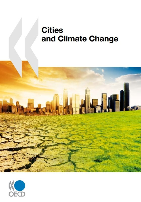 Cities and Climate Change (EBOOK) FULL TEXT: http://www.citiesalliance.org/sites/citiesalliance.org/files/0410081e.pdf