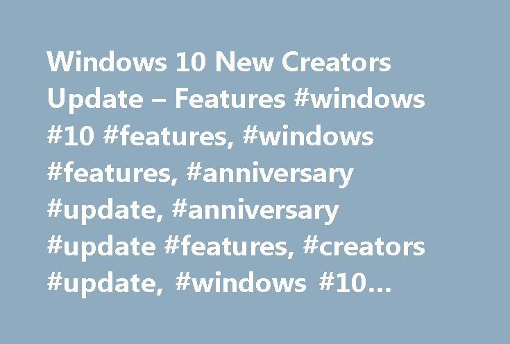 Windows 10 New Creators Update – Features #windows #10 #features, #windows #features, #anniversary #update, #anniversary #update #features, #creators #update, #windows #10 #creators #update http://realestate.remmont.com/windows-10-new-creators-update-features-windows-10-features-windows-features-anniversary-update-anniversary-update-features-creators-update-windows-10-creators-update/  # New with the Windows 10 Creators Update 13.3 inch QHD+ InfinityEdge touchscreen Up to 11 hours of battery…
