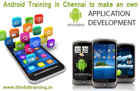 android training in chennai to learn android and make an own application with the help of android experts , Think It offers best android training in chennai with job placement.