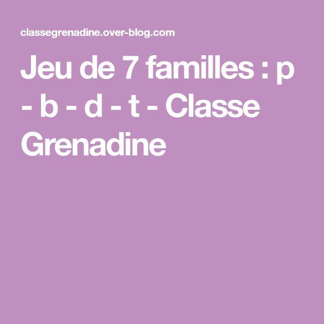Jeu de 7 familles : p - b - d - t - Classe Grenadine