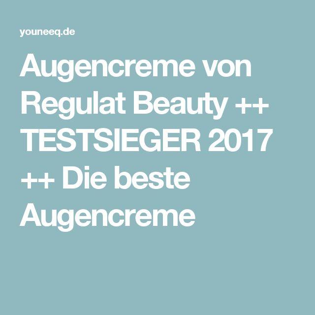 Augencreme von Regulat Beauty ++ TESTSIEGER 2017 ++ Die beste Augencreme