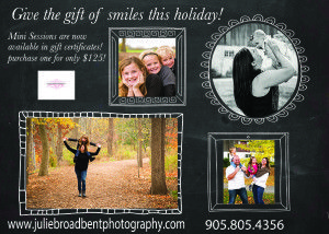Gift Certificates are now available for mini sessions! Give your loved ones the gift of memories with a mini photography session! Hurry! Limited quantities available at this years price of $125 (tax included!) which can be used anytime in 2016! Mini Sessions are held 2-3 times a year and priority of preference to dates/times will be given to those who purchase one now! Contact us today to purchase the perfect gift! Merry Christmas! www.juliebroadbentphotography.com