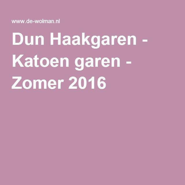 Dun Haakgaren - Katoen garen - Zomer 2016