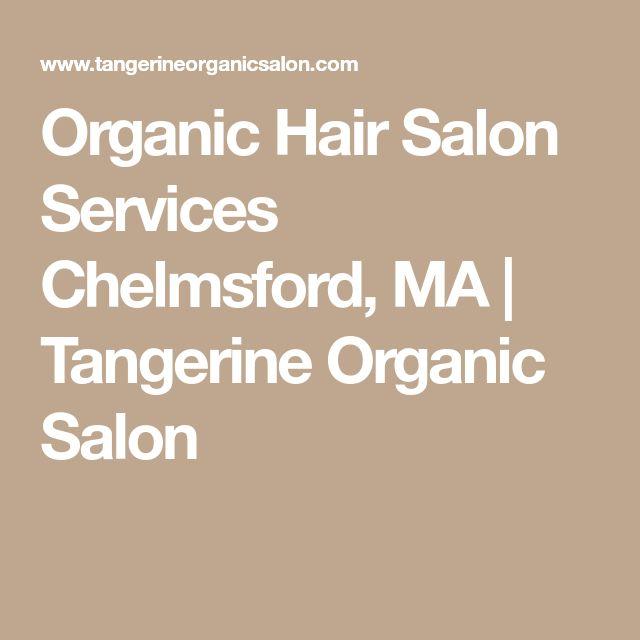 Organic Hair Salon Services Chelmsford, MA   Tangerine Organic Salon