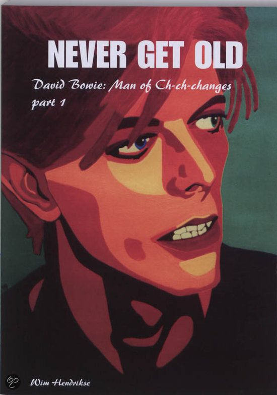 David Bowie Never Get Old deel 1 Man of Ch-ch-changes