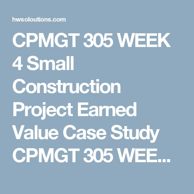 Cpmgt  Week  Small Construction Project Earned Value Case