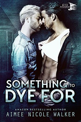 Something To Dye For (Amiee Nicole Walker) - Review by Jodi