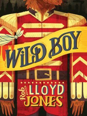 Cover image for Wild boy / Rob Lloyd Jones.