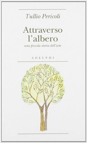 Amazon.it: Attraverso l'albero. Una piccola storia dell'arte - Tullio Pericoli - Libri