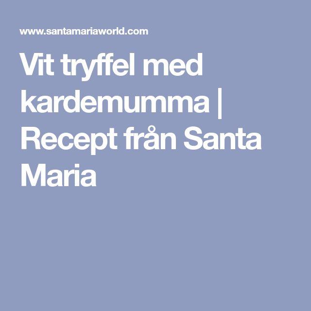 Vit tryffel med kardemumma | Recept från Santa Maria