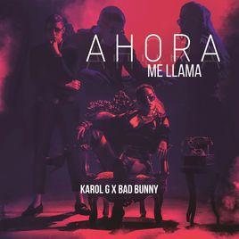 listen to Ahora Me Llama - Single by Karol G & Bad Bunny