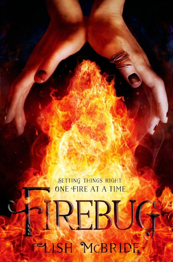 Firebug by Lish McBride • September 23, 2014 • Henry Holt and Co. (BYR) https://www.goodreads.com/book/show/20518949-firebug #FierceReads