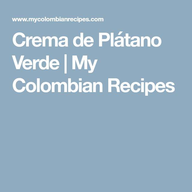 Crema de Plátano Verde   My Colombian Recipes