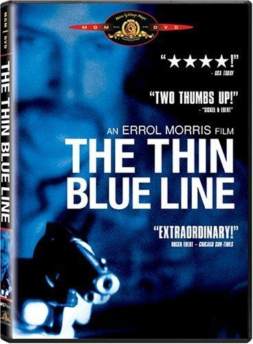 The Thin Blue Line (1988) A film that successfully argued that a man was wrongly convicted for murder by a corrupt justice system in Dallas County, Texas.