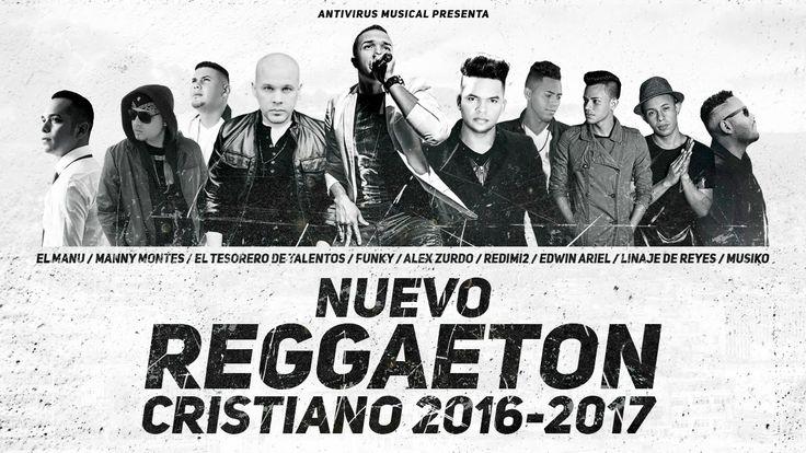 Nuevo Reggaeton Cristiano 2016 - 2017 Estrenos