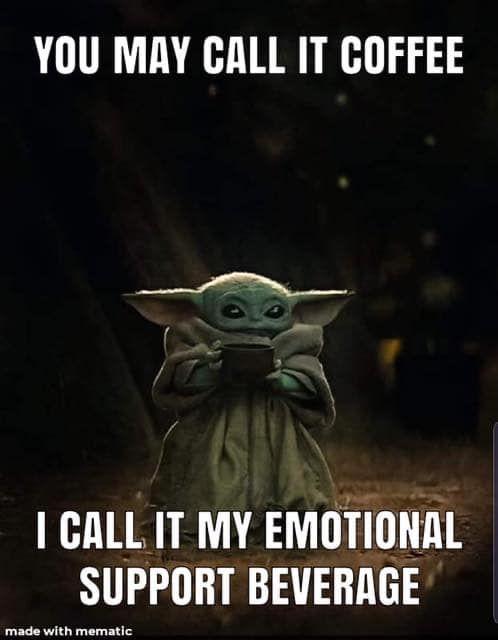 Good Morning In 2020 Yoda Funny Coffee Humor Coffee Quotes