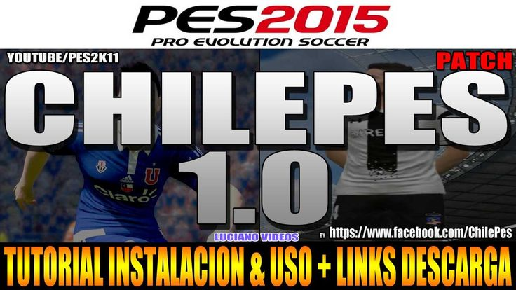 PES 2015 + CHILEPES 1.0 Tutorial + Links Descarga