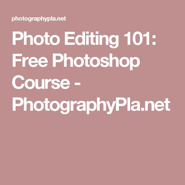 Photo Editing 101: Free Photoshop Course - PhotographyPla.net