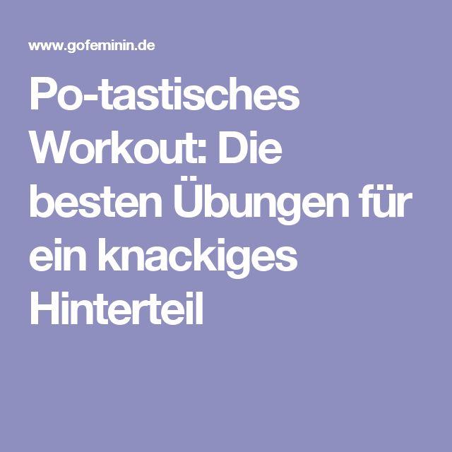 Po-tastisches Workout: Die besten Übungen für ein knackiges Hinterteil