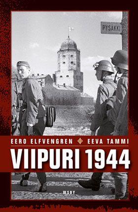 Viipuri 1944 Miksi Viipuri menetettiin? - Why was Viipuri lost? Published 2007.