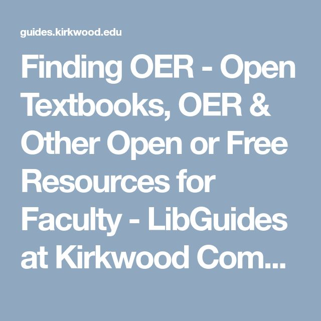 Finding OER - Open Textbooks, OER & Other Open or Free Resources for Faculty - LibGuides at Kirkwood Community College Libraries