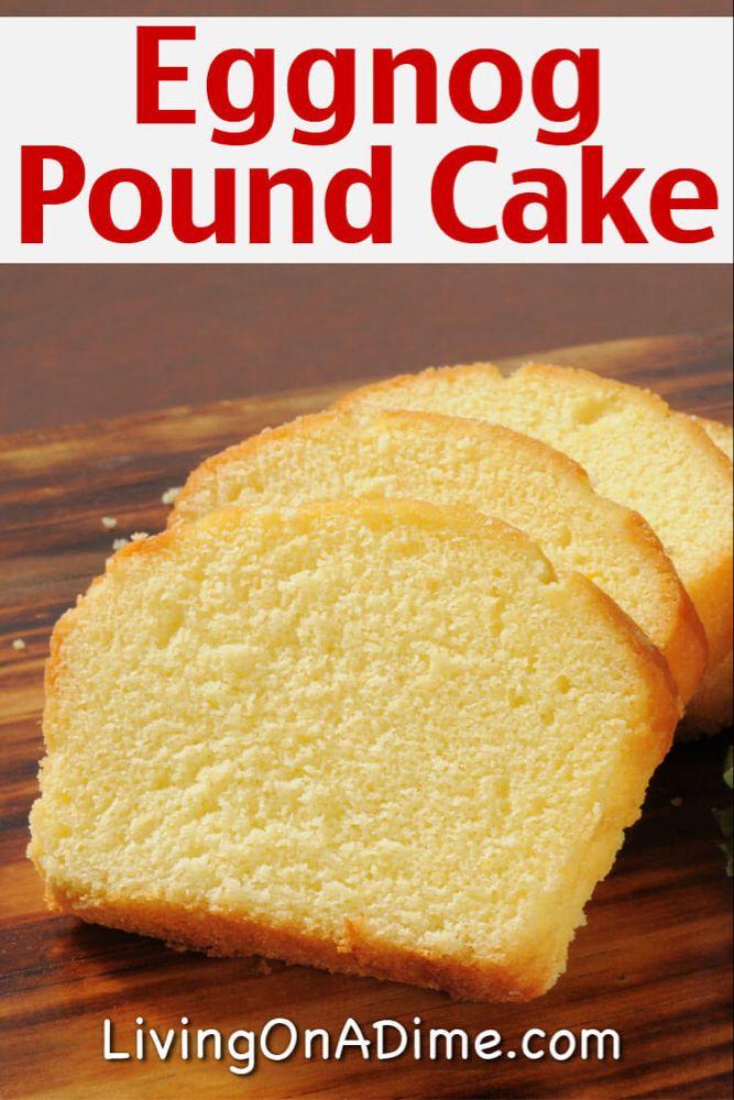 7 Ways To Use Leftover Eggnog Including Pound Cake Recipe