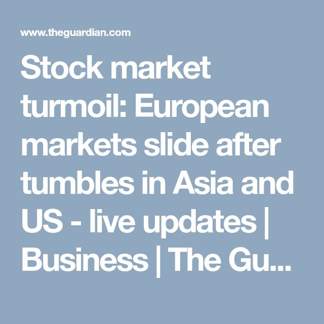 Stock market turmoil: European markets slide after tumbles in Asia and US - live updates | Business | The Guardian     https://www.theguardian.com/business/live/2018/feb/06/stock-market-turmoil-europe-ftse100-heavy-losses-asia-us-dow-jones-live-updates?page=with:block-5a79791fe4b081f9d0100491#block-5a79791fe4b081f9d0100491