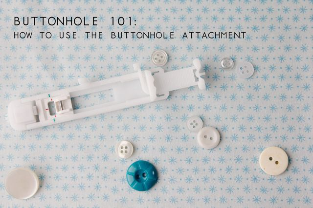 sewing 101: using the buttonhole attachment - see kate sew  GREAT tutorial! also, she has the same machine as mine so it's extra helpful!!
