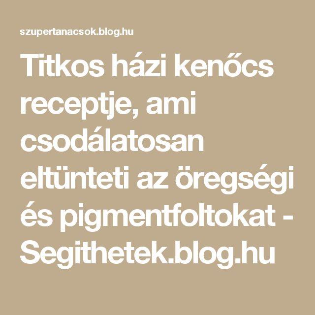 Titkos házi kenőcs receptje, ami csodálatosan eltünteti az öregségi és pigmentfoltokat - Segithetek.blog.hu