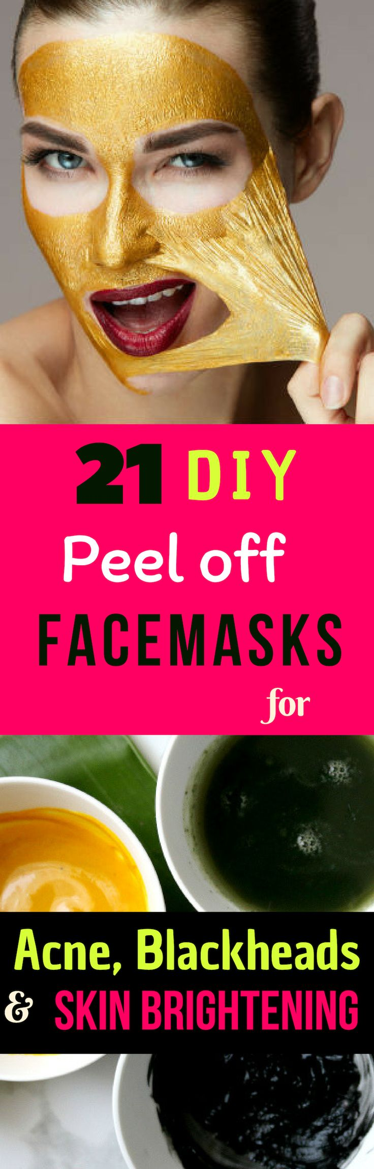 21 DIY Peel-Off Facemasks to Get Rid of Acne, Blackheads and Skin Brightening