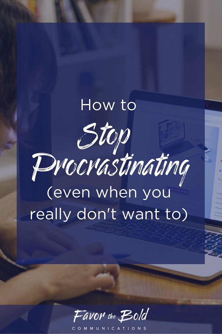 How to stop procrastinating. Productivity hacks for entrepreneurs. [Communication, Content, Business & Life Advice for Creative Entrepreneurs from Favor the Bold Communications]