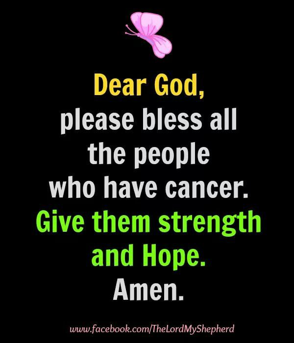 Beat Cancer Quotes: Dear God, Please Bless All The People Who Have Cancer