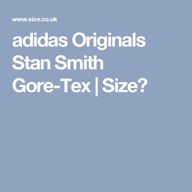 adidas Originals Stan Smith Gore-Tex | Size?