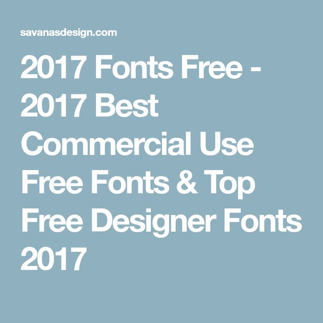 2017 Fonts Free - 2017 Best Commercial Use Free Fonts & Top Free Designer Fonts 2017