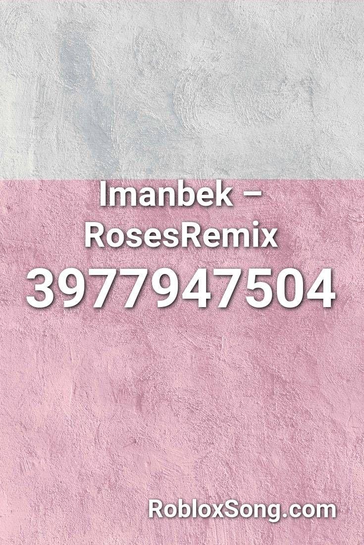 Imanbek Rosesremix Roblox Id Roblox Music Codes In 2020